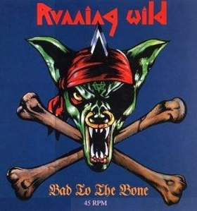 Running Wild 1989 - Bad To The Bonef